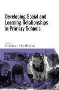 Developing Social and Learning Relationships in Primary Schools
