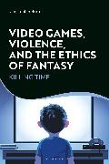 Video Games, Violence, and the Ethics of Fantasy