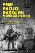 Pier Paolo Pasolini, Framed and Unframed