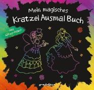 Mein magisches KratzelAusmalBuch für Mädchen ab 5 Jahre (Prinzessin). Mit Geschichten und Bilder zum Ausmalen