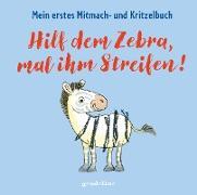 Hilf dem Zebra, mal ihm Streifen! Mein erstes Mitmach- und Kritzelbuch für Kinder ab 2 Jahre: Zum Schütteln, Schaukeln, Pusten, Klopfen und selber Malen