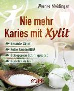Nie mehr Karies mit Xylit