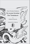 Die wilden Schwäne / Der Tannenbaum
