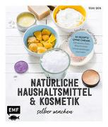 Einfach. Sauber. Nachhaltig. – Natürliche Haushaltsmittel und Kosmetik selber machen
