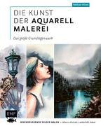 Die Kunst der Aquarellmalerei – das große Grundlagenwerk