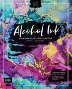 Alcohol Ink – Grundlagen, Techniken, Motive Schritt für Schritt