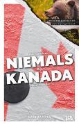 Was Sie dachten, NIEMALS über KANADA wissen zu wollen
