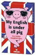 My English is under all pig