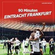 90 Minuten Eintracht Frankfurt