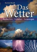 Das Wetter - Beobachten, verstehen, voraussagen