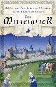 Das Mittelalter - Bilder aus dem Leben und Treiben aller Stände in Europa