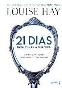21 Dias Para Curar Sua Vida - Aprenda A Se Amar Trabalhando Com O Espelho