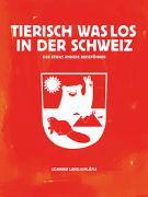 Tierisch was los in der Schweiz