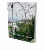 Inventing Nature. Pflanzen in der Kunst