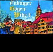 Tübinger Gôgenwitze 3