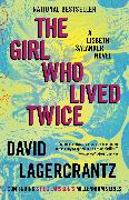 The Girl Who Lived Twice: A Lisbeth Salander Novel, Continuing Stieg Larsson's Millennium Series