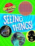 Seeing Things!