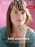 Psychologie Heute Compact 57: Still und stark