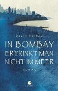 In Bombay ertrinkt man nicht im Meer