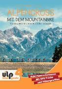 Alpencross mit dem Mountainbike: Alpe Adria, Dolomiten und Schweizerischer Nationalpark