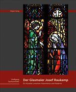 Der Glasmaler Josef Raukamp