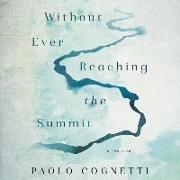 Without Ever Reaching the Summit: A Journey