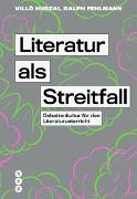 Literatur als Streitfall