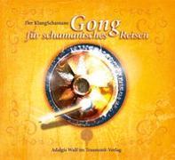 Der KlangSchamane: Gong für schamanisches Reisen