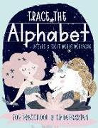 Trace the Alphabet: Letters & Sight Words Workbook for Preschool & Kindergarten: Unicorn & Mermaid Theme Handwriting Practice Workbook for