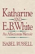 Katharine and E.B. White - An Affectionate Memoir Memoir (Paper)