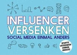 Influencer versenken - Social Media einmal anders