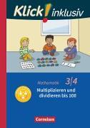 Klick! inklusiv - Grundschule / Förderschule - Mathematik. 3./4. Schuljahr - Multiplizieren und dividieren