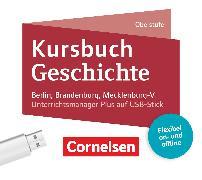 Kursbuch Geschichte - Berlin, Brandenburg, Mecklenburg-Vorpommern - Neue Ausgabe. Von der Antike bis zur Gegenwart
