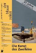 Der Blaue Reiter. Journal für Philosophie / Die Kunst des Zweifelns