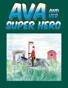 Ava and Her Super Hero