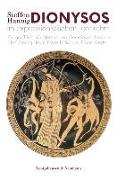 Dionysos im expressionistischen Jahrzehnt