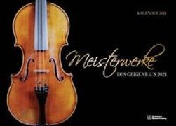 Meisterwerke des Geigenbaus Kalender 2021