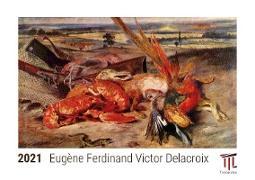 Eugène Ferdinand Victor Delacroix 2021 - Timokrates Kalender, Tischkalender, Bildkalender - DIN A5 (21 x 15 cm)
