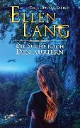 Ellen Lang - Die Suche nach den Auriern