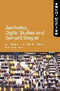 Aesthetics, Digital Studies and Bernard Stiegler