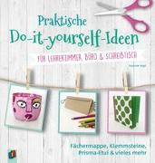 Praktische Do-it-yourself-Ideen für Lehrerzimmer, Büro & Schreibtisch