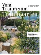 Vom Traum zum Traumgarten – Das große Vorher-Nachher-Gartenbuch