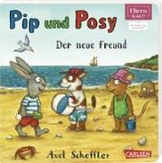 Pip und Posy: ELTERN-Vorlesebücher: Pip und Posy - Der neue Freund