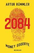 2084 - Money Goodbye