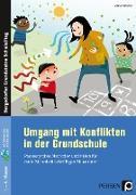 Umgang mit Konflikten in der Grundschule