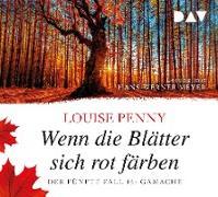 Wenn die Blätter sich rot färben. Der fünfte Fall für Gamache