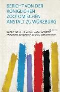 Bericht Von Der Königlichen Zootomischen Anstalt Zu Würzburg