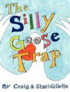 The Silly Goose Trap