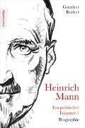 Heinrich Mann: Ein politischer Träumer