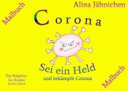 Corona - Sei ein Held und bekämpfe Corona - Malbuch